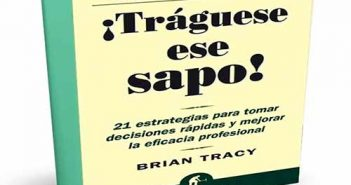 ¡Tráguese ese sapo! de Brain Tracy